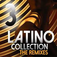 Latino Collection The Remixes, Vol. 3 — сборник