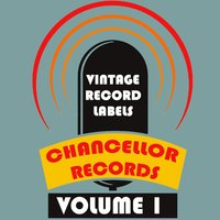 Vintage Record Labels: Chancellor Records, Vol. 1 — сборник
