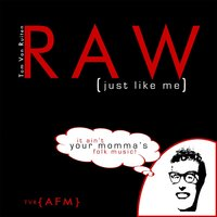 Raw (Just Like Me) — Tom Van Ruiten