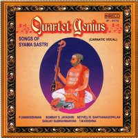 Quartet Genius - Songs of Syama Sastri — Syama Sastri