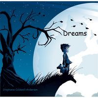 Dreams — Stephanie Coldwell-Anderson