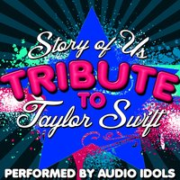 Story of Us: Tribute to Taylor Swift — Audio Idols