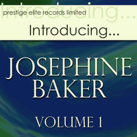 Introducing….Josephine Baker Vol 1 — Joséphine Baker
