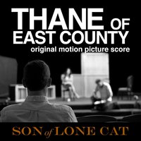 Thane of East County — Son of Lone Cat