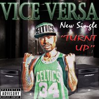 Turnt Up - Single — Vice Versa