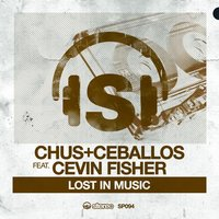 Lost in Music — Cevin Fisher, Chus, Ceballos
