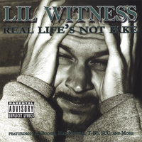 Real Life's Not Fake — Lil Witness