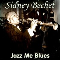 Jazz Me Blues — Sidney Bechet