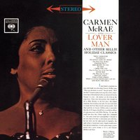 Carmen McRae Sings Lover Man And Other Billie Holiday Classics — Carmen McRae