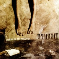 A New Shape Of Desperation — By Night