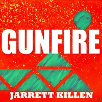 Gunfire - Single — Jarrett Killen