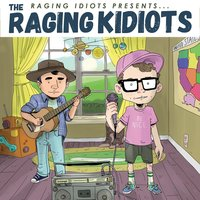 The Raging Idiots Presents the Raging Kidiots — The Raging Idiots, Bobby Bones & The Raging Idiots, Bobby Bones and The Raging Idiots