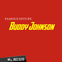 Famous Hits by Buddy Johnson — Buddy Johnson