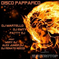 Disco Pappafico (feat. Mory DJ, DJ Renato Nocco, Alex Junior DJ) - Single — DJ Martello ft. DJ Emty ft. Patty DJ