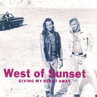 Giving My Heart Away — West Of Sunset