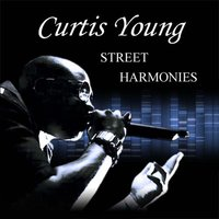 Street Harmonies — Curtis Young
