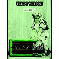 Learning — Teddy Wilson & His Orchestra