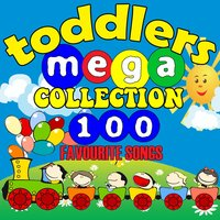 Toddlers Mega Collection - 100 Favourite Songs — Songs for Children, Songs For Toddlers