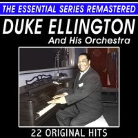 Duke Ellington and His Orchestra - 22 Original Hits - The Essential Series — Duke Ellington & His Orchestra