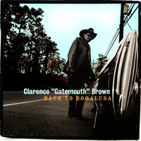 "Back To Bogalusa — Clarence ""Gatemouth"" Brown"