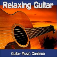 Relaxing Guitar — Guitar Music Continuo