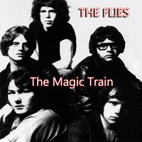 The Magic Train — The Flies