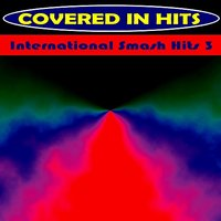 International Smash Hits 3 — Covered in Hits