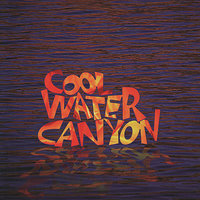 Cool Water Canyon — Cool Water Canyon