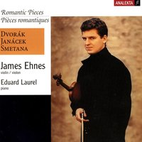 Romantic Pieces (Dvorak, Janacek, Smetana) — James Ehnes