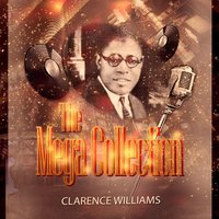 The Mega Collection — Clarence Williams