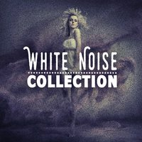 White Noise Collection — Relax Meditate Sleep, White Noise Therapy, Lullaby Land, Lullaby Land|Relax Meditate Sleep|White Noise Therapy
