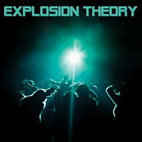 Explosion Theory — Explosion Theory