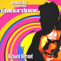 Music from the Colourdome — Richard Durrant