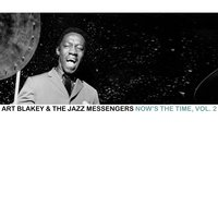 Now's the Time, Vol. 2 — Art Blakey & The Jazz Messengers