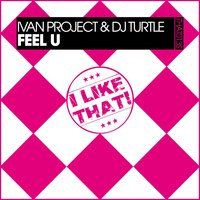 Feel U — Ivan Project, Dj Turtle