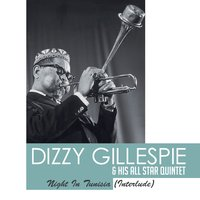 Night in Tunisia — Dizzy Gillespie & His Orchestra