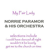 My Fair Lady — Norrie Paramour & His Orchestra