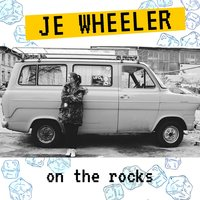 On the Rocks — Je Wheeler