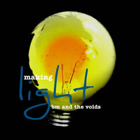 Making Light — BM and the Voids