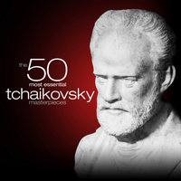 The 50 Most Essential Tchaikovsky Masterpieces — Utah Symphony Orchestra