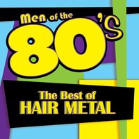 Men of the 80s: The Best of Hair Metal — Deja Vu