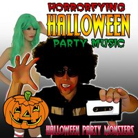 Horrorfying Halloween Party Music — Halloween Party Monsters