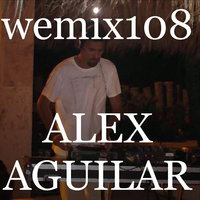 Wemix 108 - Mexico Deep Electro Tech House — 4speakers, Alex Aguilar