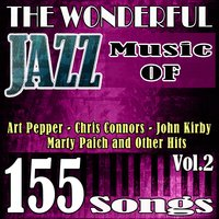 The Wonderful Jazz Music of Art Pepper, Chris Connors, John Kirby, Marty Paich and Other Hits, Vol. 2 — сборник
