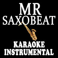 Mr. Saxobeat — Karaoke Instrumental Kings