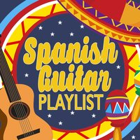 Spanish Guitar Playlist — Guitar Songs Music, Acoustic Guitar Music, Spanish Guitar Music, Acoustic Guitar Music|Guitar Songs Music|Spanish Guitar Music