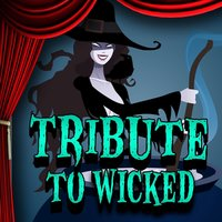 Tribute To Wicked (The Musical) — Wicked, The New Musical Players