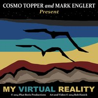 My Virtual Reality (feat. Mark Englert) — Cosmo Topper