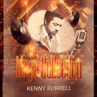 The Mega Collection — Kenny Burrell