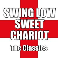 Swing Low Sweet Chariot — The Classics